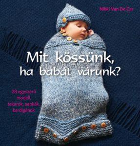 Mit kössünk ha babát várunk kézimunkakönyv